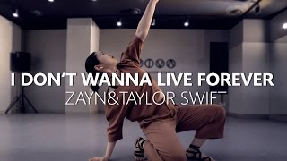 I Don't Wanna Live Forever - ZAYN & TAYLOR SWIFT / Choreography . HANNA