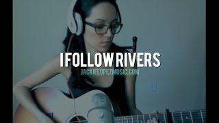 """I Follow Rivers"" - Lykke Li Cover by Jackie Lopez Music"