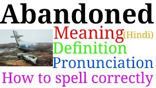 Download thumbnail for Abandoned    Meaning in hindi
