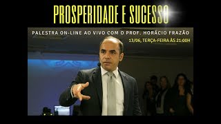 Convite Palestra Online Prosperidade e Sucesso 13/06/17 às 21h aqui no YouTube