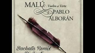Vuelvo a Verte - Malú. Pablo Alborán (Bachata Remix) Dj Santi