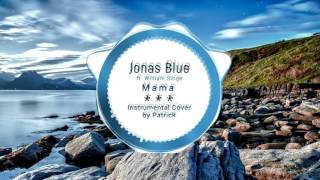 Jonas Blue - Mama ft. William Singe ( Instrumental )