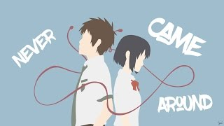 Kimi No Na Wa - Never Came Around