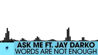 Ask Me feat. JAY DARKO - Words Are Not Enough [Electro House | Plasmapool]