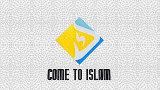 Come to Islam Intro
