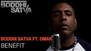 Boddhi Satva feat. Omar - Benefit (Official Video)