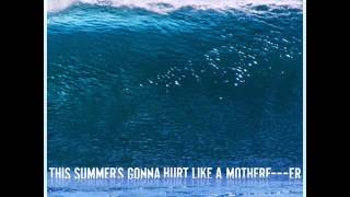 Maroon 5- this summer's gonna hurt like a motherf***r official audio
