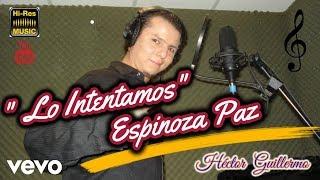 Lo intentamos - Espinoza Paz Cover Hector Guillermo