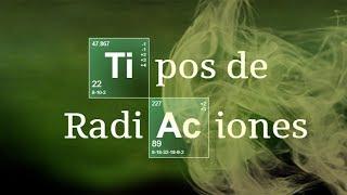 Imagen en miniatura para Tipos de radiaciones nucleares
