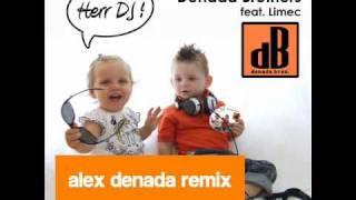 Denada Brothers feat Limec - Herr DJ (Alex Denada Remix)