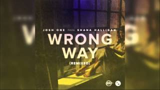 Josh One - Wrong Way (Amp Live Remix) feat.  Shana Halligan