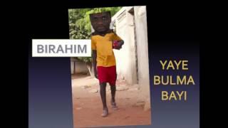 BIRAHIM- Yaye Bulma Bayi