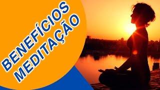 Benefícios da Meditação | ComoMeditar.com.br