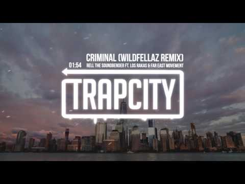 Rell The Soundbender - Criminal ft. Los Rakas & Far East Movement (Wildfellaz Remix)