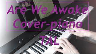TAL - Are We Awake Cover piano par Herem