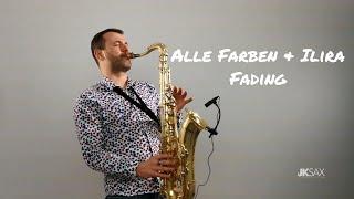 ALLE FARBEN & ILIRA - FADING (JK Sax Cover)
