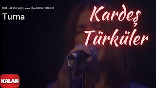 Kardeş Türküler - Turna [ Live Concert © 2004 Kalan Müzik ]