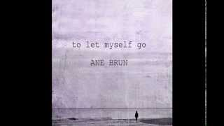 Ane Brun | To Let Myself Go