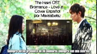 ♪ Ost Heirs - Bromance - Love is... (Cover Español | Spanish)