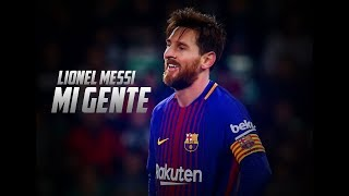 Lionel Messi - Mi Gente || Skills goals and assists||2018