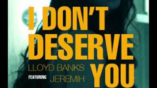 Lloyd Banks Ft Jeremih - Dont Deserve You Remix [CDQ/DIRTY] Produced by Arsin