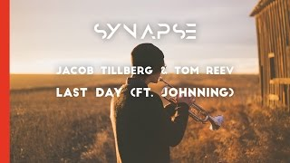 Jacob Tillberg & Tom Reev - Last Day (ft. Johnning)