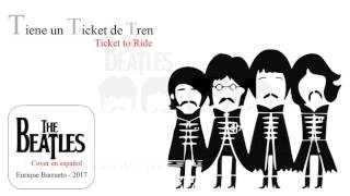 Ticket to Ride (Tiene un ticket de tren) Cover en Español
