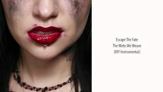 Escape The Fate - The Webs We Weave (DIY Instrumental)