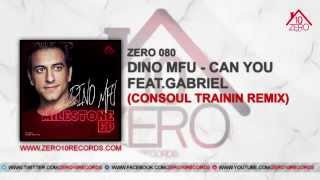 Dino MFU - Can You? Feat. Gabriel (Consoul Trainin Remix) Zero080