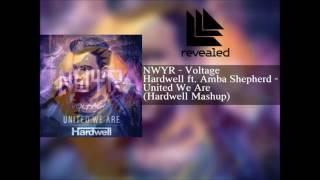 Hardwell ft. Amba Shepherd vs. NWYR - United We Are vs. Voltage (Hardwell Mashup)