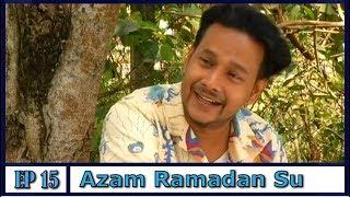 Azam Ramadan Su | Episod 15 width=