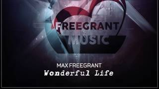 Max Freegrant - Wonderful Life [single]