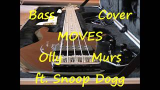 Olly Murs ft. Snoop Dogg - Moves (BASS COVER)