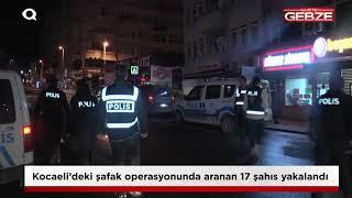 Kocaeli'de şafak operasyonu; aranan 17 şahıs yakalandı!