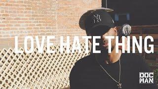 Docman - Love Hate Thing [Music Video]