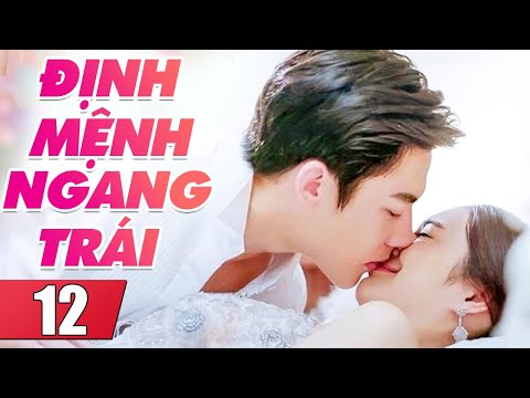 Định Mệnh Trái Ngang Tập 12 | Phim Bộ Tình Cảm Thái Lan Mới Hay Nhất Lồng Tiếng