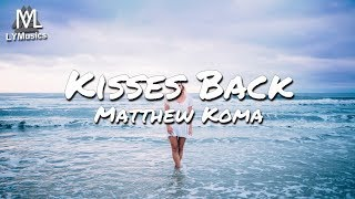Matthew Koma - Kisses Back (Lyrics)