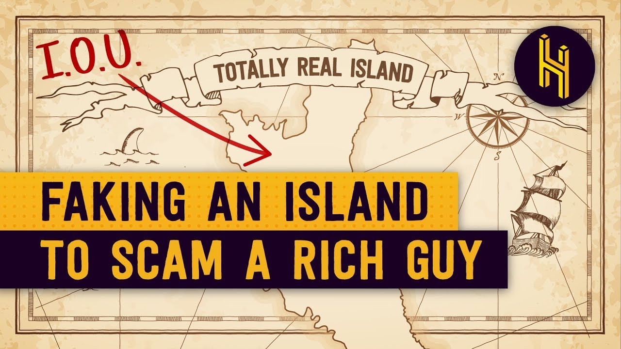The Island Invented to Scam a Rich Guy