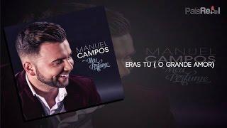 Manuel Campos - Eras Tu ( O Grande Amor)