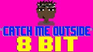 Catch Me Outside [8 Bit Tribute to Ski Mask The Slump God] - 8 Bit Universe