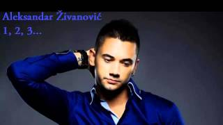 Aleksandar Zivanovic - 1, 2, 3... - (Audio 2014) HD