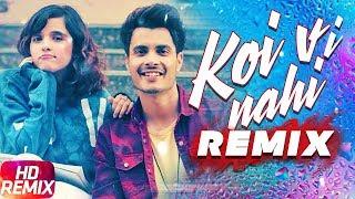 Koi Vi Nahi | Remix | Shirley Setia | Gurnazar | Rajat Nagpal Latest Remix Songs 2018