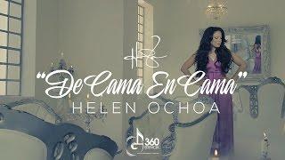 "Helen Ochoa ""De Cama En Cama"" (Video Oficial)"