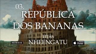Titãs - República dos Bananas (Álbum Nheengatu)
