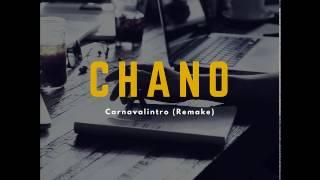 Chano - Carnavalintro (Remake)