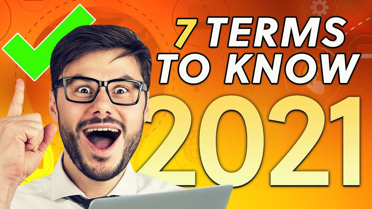7 Digital Marketing Terms you need to know in 2021