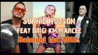 Sunnie Hudson feat. Brigi km. Marcee - Balatoni láz 2012 (Radio edit)