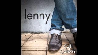 Call it Collision - Lenny (audio only)