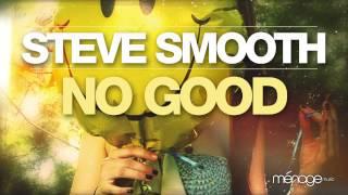 No Good - Steve Smooth