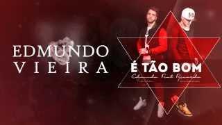 Edmundo Vieira - É Tão Bom (feat. Ricardo Fonseca) [Lyric]